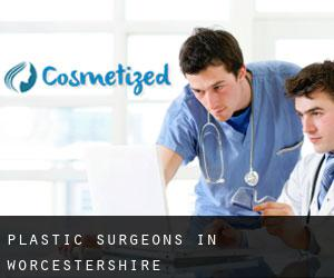 Plastic Surgeons in Worcestershire