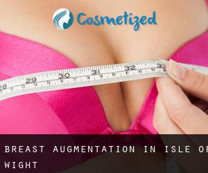 Breast Augmentation in Isle of Wight