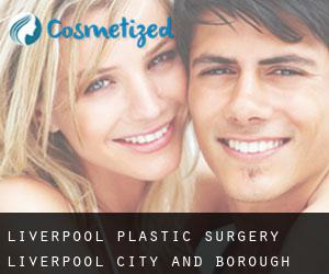 Liverpool plastic surgery (Liverpool (City and Borough), England)