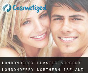Londonderry plastic surgery (Londonderry, Northern Ireland)